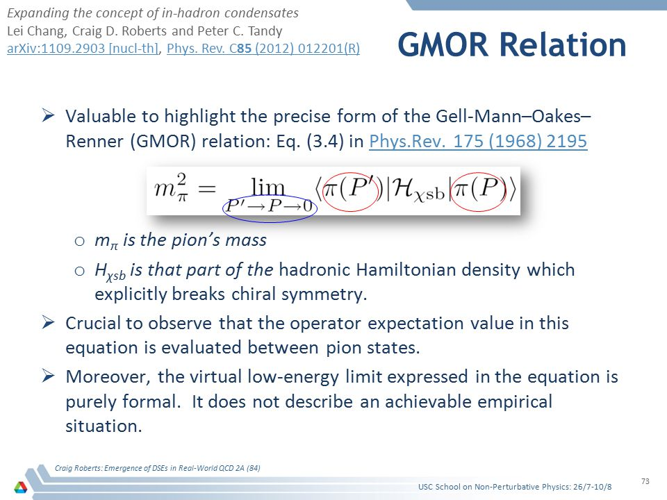 GMOR Relation  Valuable to highlight the precise form of the Gell-Mann–Oakes– Renner (GMOR) relation: Eq.