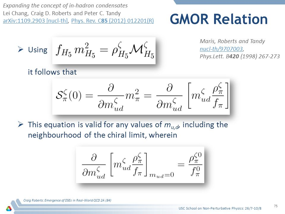GMOR Relation  Using it follows that  This equation is valid for any values of m u,d, including the neighbourhood of the chiral limit, wherein USC S