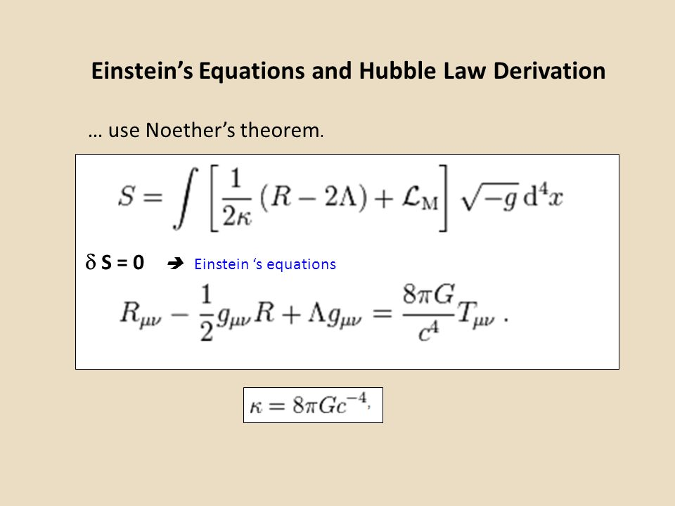 Einstein's Equations and Hubble Law Derivation  S = 0  Einstein 's equations … use Noether's theorem.