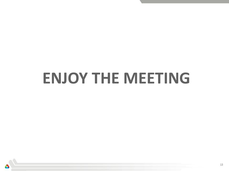 13 ENJOY THE MEETING