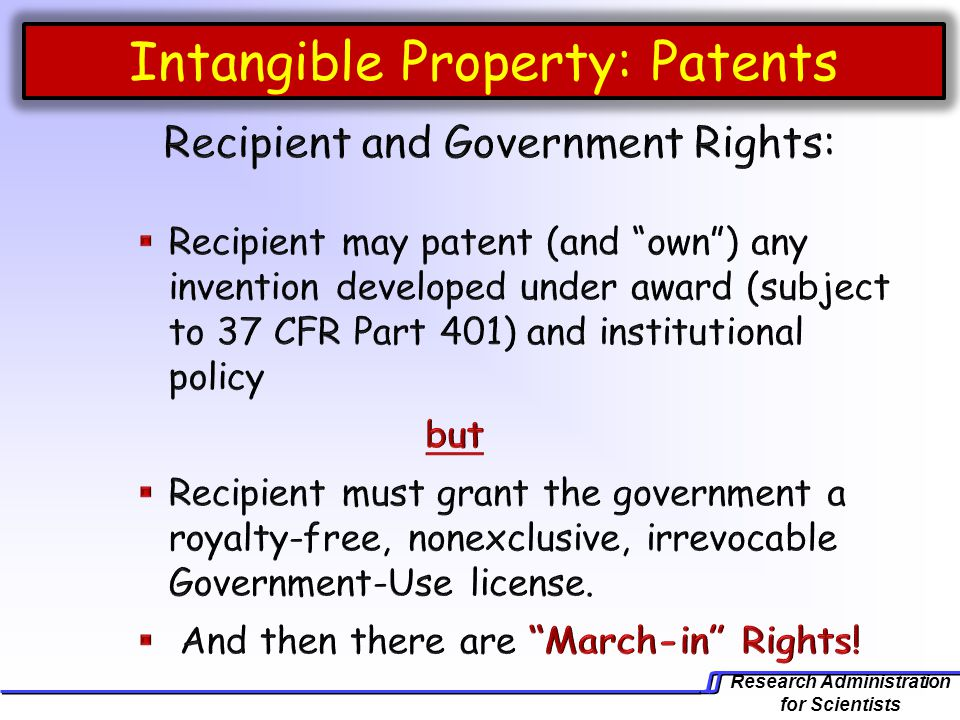 Research Administration for Scientists Intangible Property: Patents