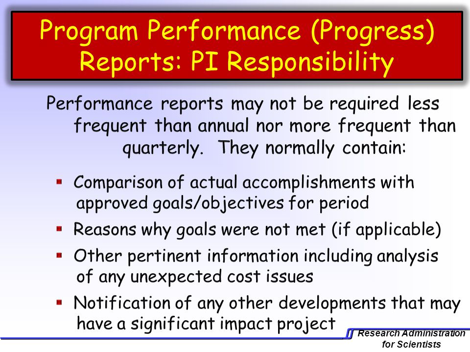 Research Administration for Scientists Program Performance (Progress) Reports: PI Responsibility
