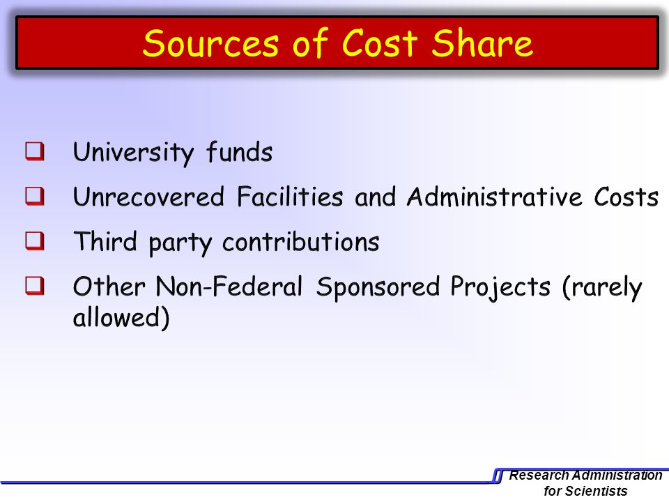 Research Administration for Scientists Sources of Cost Share