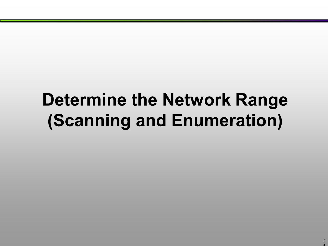 Determine the Network Range (Scanning and Enumeration) 2424