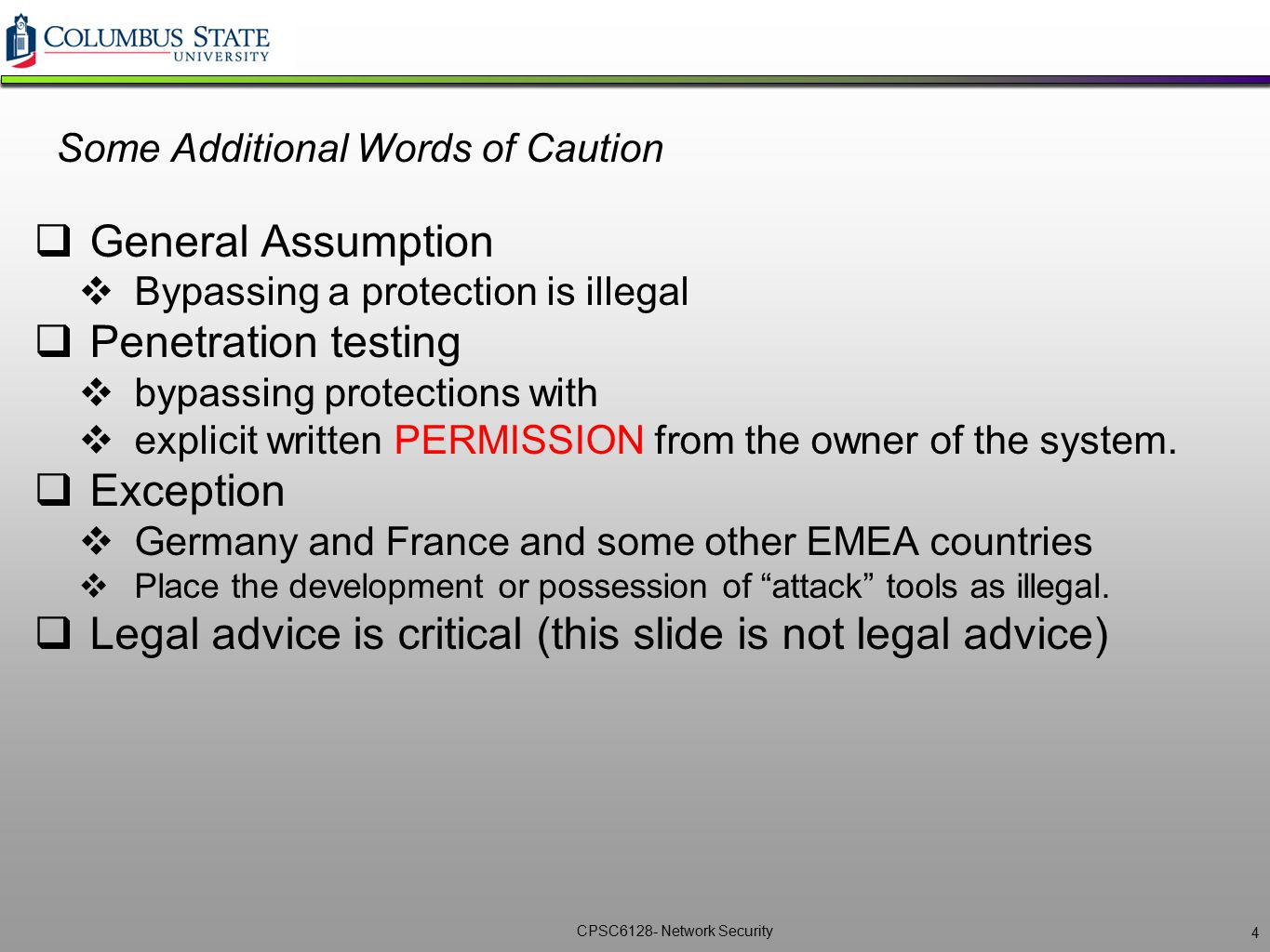 CPSC6128- Network Security Some Additional Words of Caution  General Assumption  Bypassing a protection is illegal  Penetration testing  bypassing
