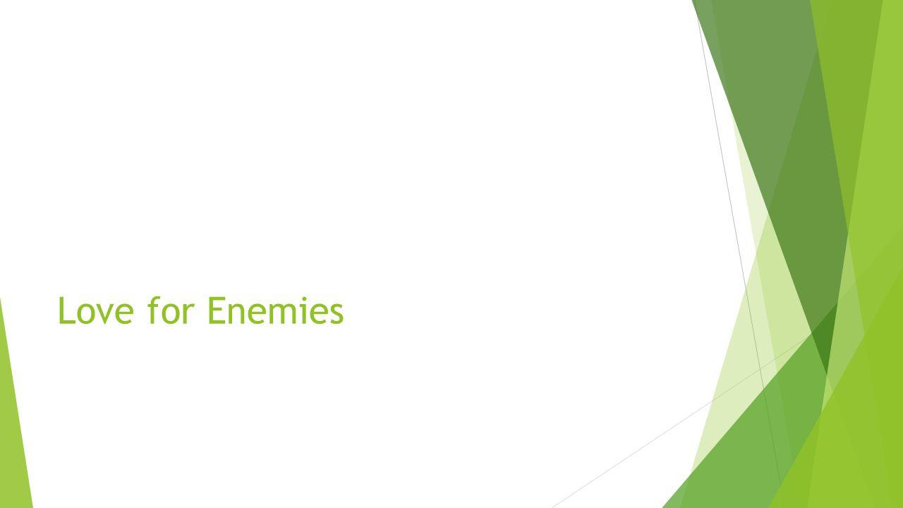 Love for Enemies