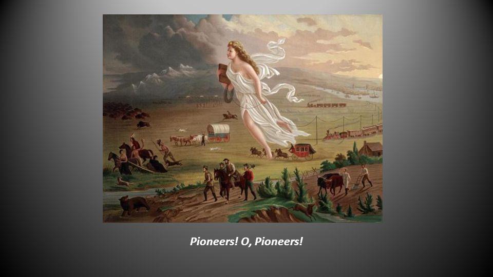 Pioneers! O, Pioneers!