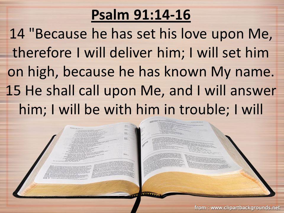 Psalm 91:14-16 14