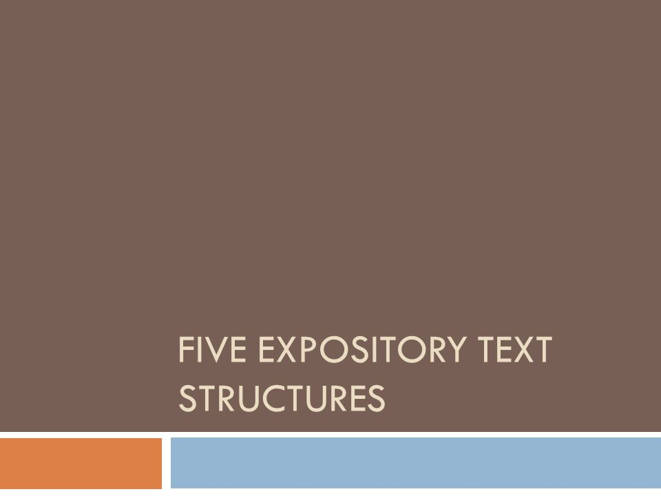 FIVE EXPOSITORY TEXT STRUCTURES