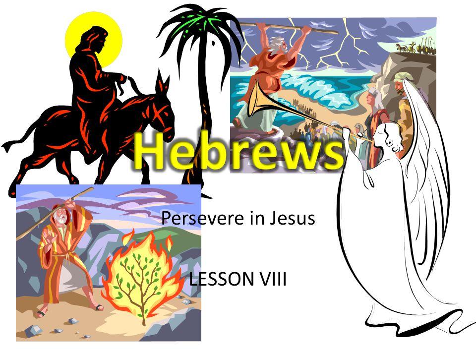 Persevere in Jesus LESSON VIII