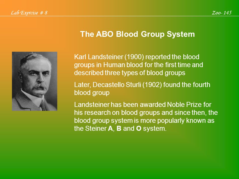 Karl Landsteiner (1900) reported the blood groups in Human blood for the first time and described three types of blood groups Later, Decastello Sturli