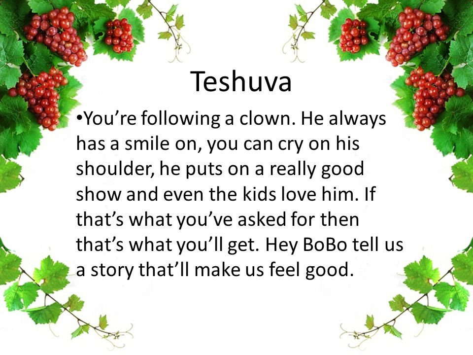 Teshuva You're following a clown.