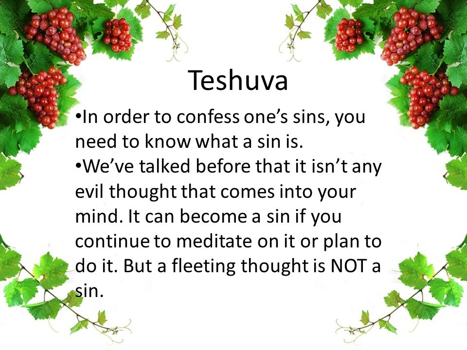 Teshuva In order to confess one's sins, you need to know what a sin is.