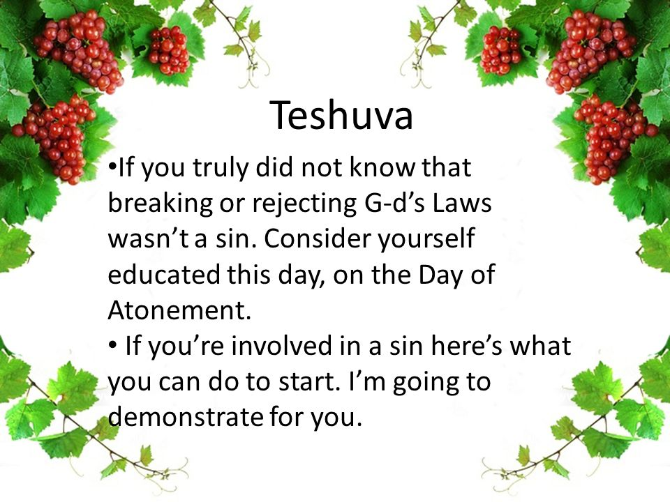 Teshuva If you truly did not know that breaking or rejecting G-d's Laws wasn't a sin.