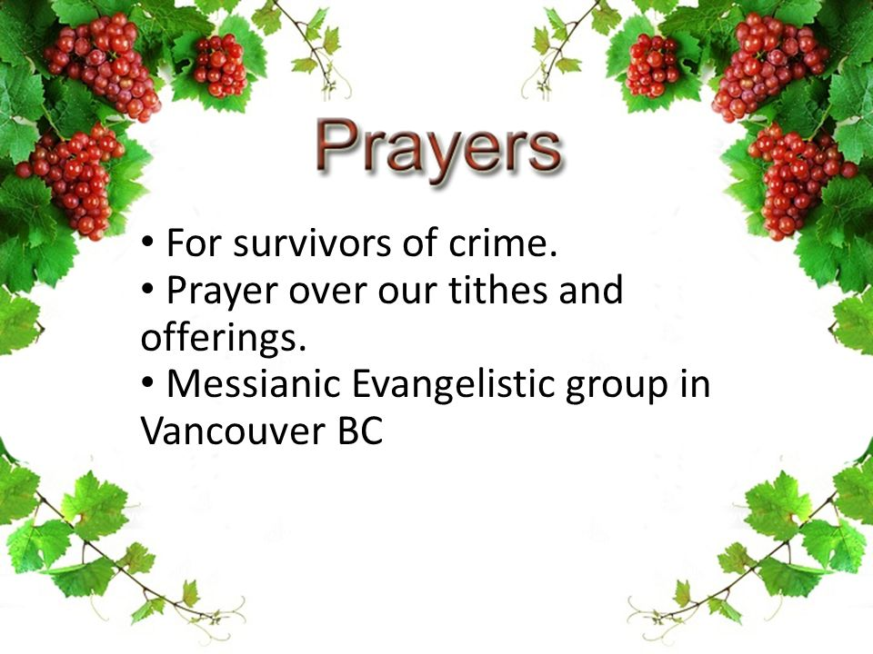 For survivors of crime. Prayer over our tithes and offerings. Messianic Evangelistic group in Vancouver BC