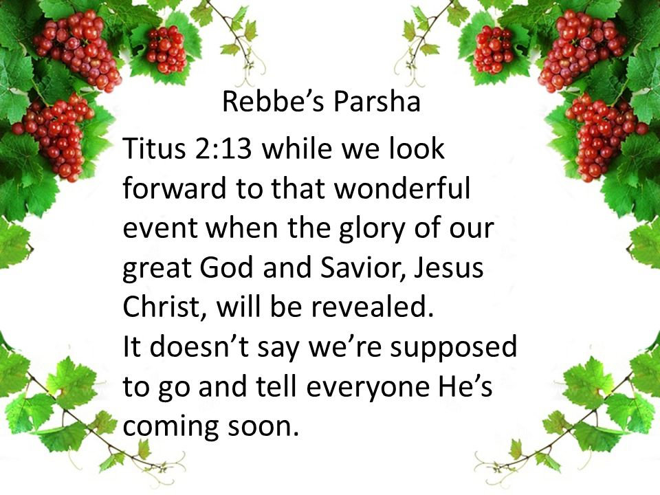 Titus 2:13 while we look forward to that wonderful event when the glory of our great God and Savior, Jesus Christ, will be revealed.