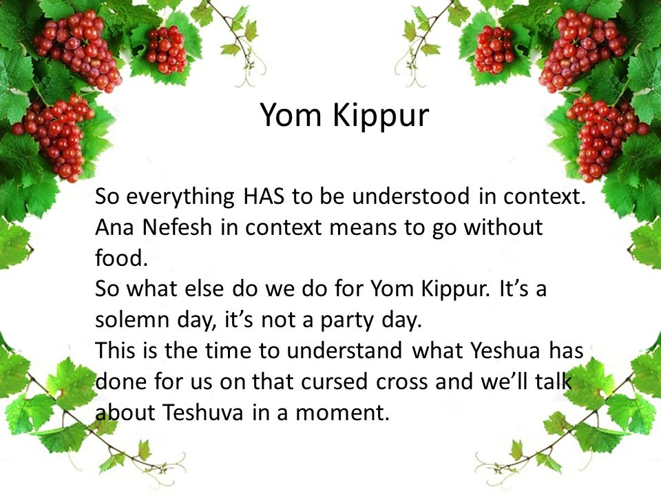 Yom Kippur So everything HAS to be understood in context.