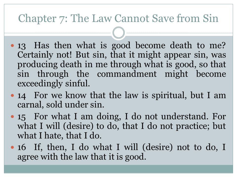 Chapter 7: The Law Cannot Save from Sin 13Has then what is good become death to me.