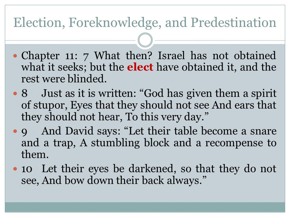 Election, Foreknowledge, and Predestination Chapter 11: 7 What then.