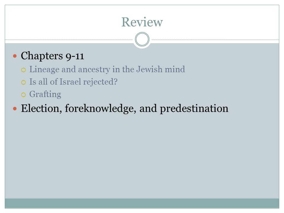 Review Chapters 9-11  Lineage and ancestry in the Jewish mind  Is all of Israel rejected.