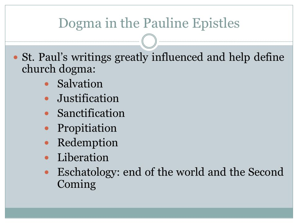 Dogma in the Pauline Epistles Humbling experience to study the Epistles of St.