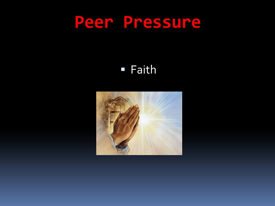 Peer Pressure  Faith