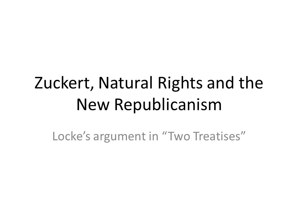 Zuckert, Natural Rights and the New Republicanism Locke's argument in Two Treatises