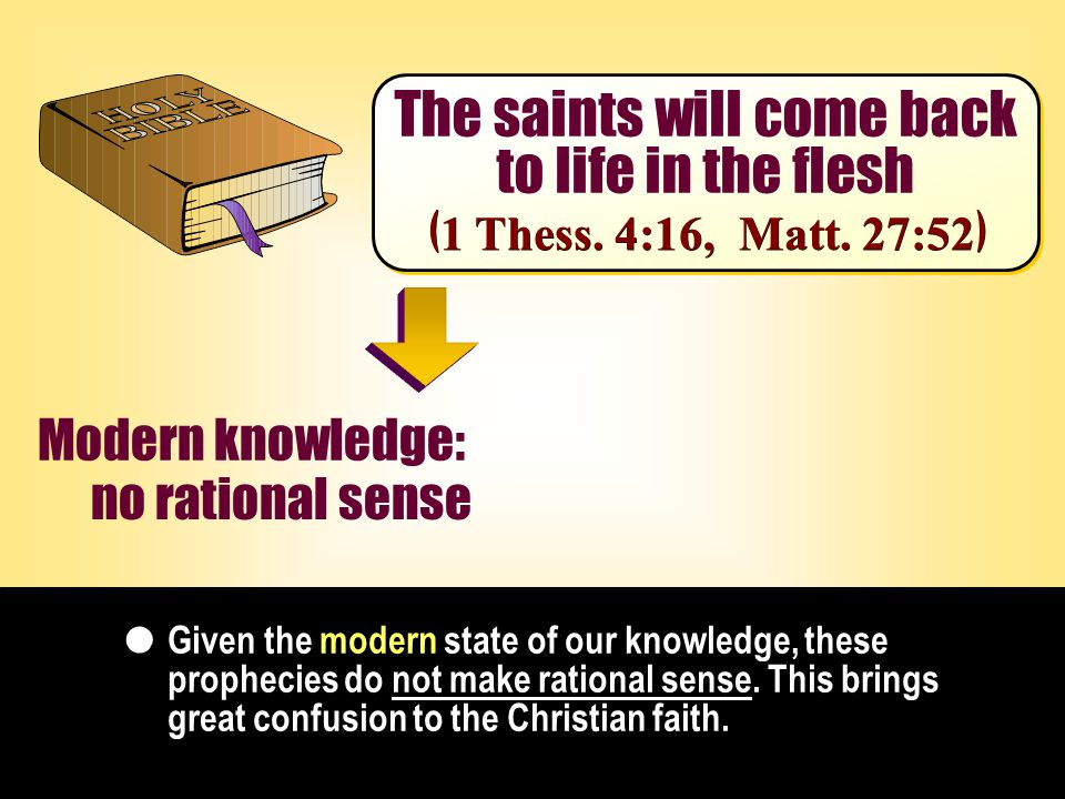 Modern knowledge: Given the modern state of our knowledge, these prophecies do not make rational sense.