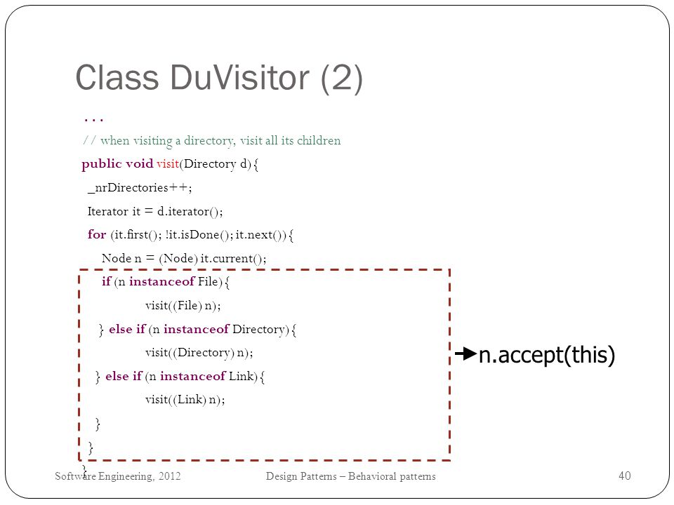 Software Engineering, 2012 Design Patterns – Behavioral patterns 41 Class DuVisitor (3)...