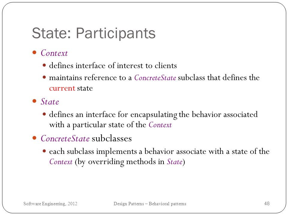 Software Engineering, 2012 Design Patterns – Behavioral patterns 49 State: Class Diagram
