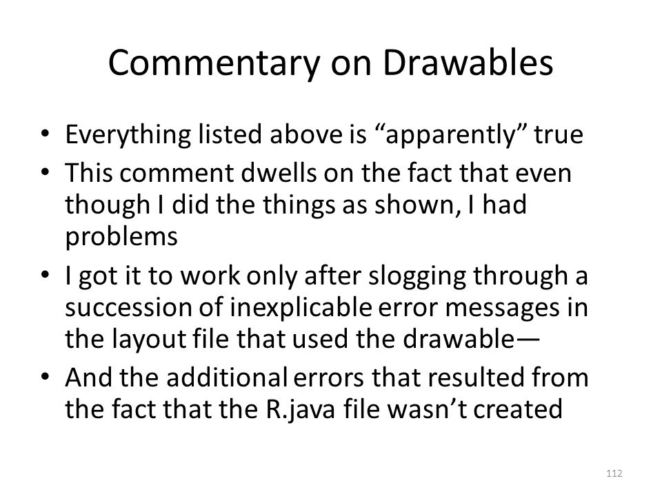 """Commentary on Drawables Everything listed above is """"apparently"""" true This comment dwells on the fact that even though I did the things as shown, I had"""