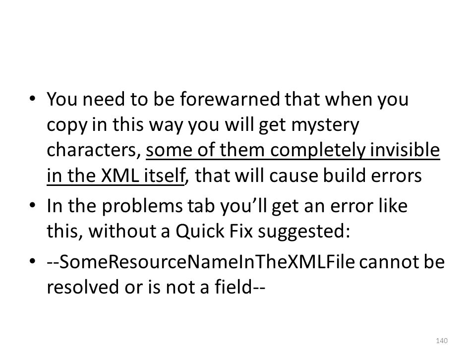 You need to be forewarned that when you copy in this way you will get mystery characters, some of them completely invisible in the XML itself, that wi