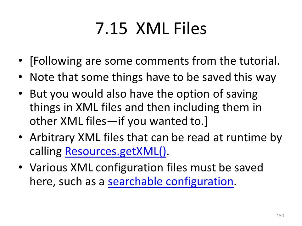 7.15 XML Files [Following are some comments from the tutorial. Note that some things have to be saved this way But you would also have the option of s