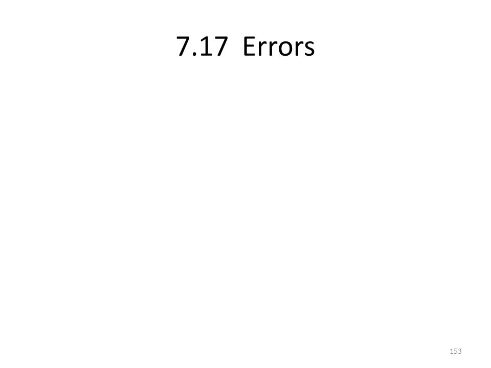7.17 Errors 153