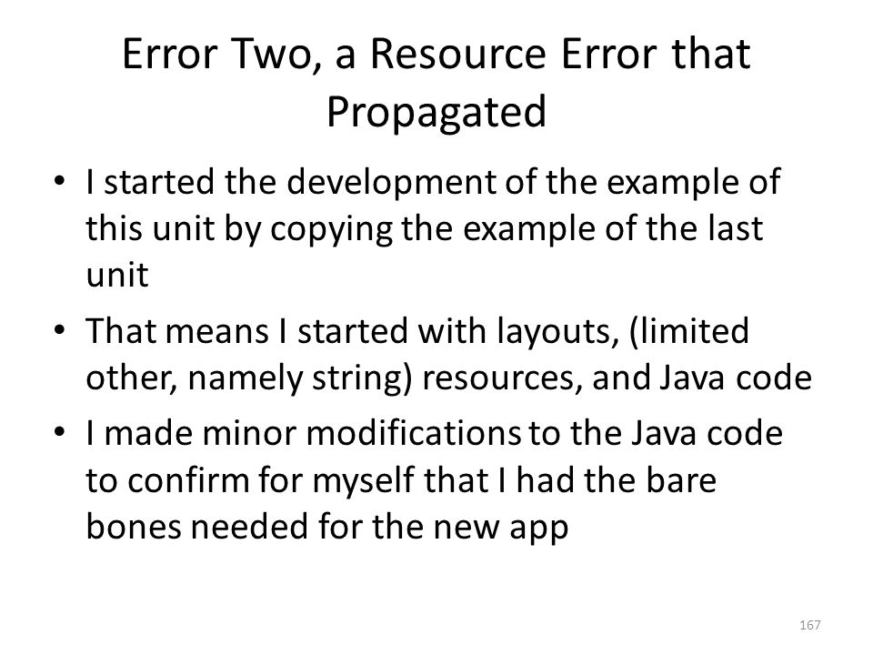 Error Two, a Resource Error that Propagated I started the development of the example of this unit by copying the example of the last unit That means I