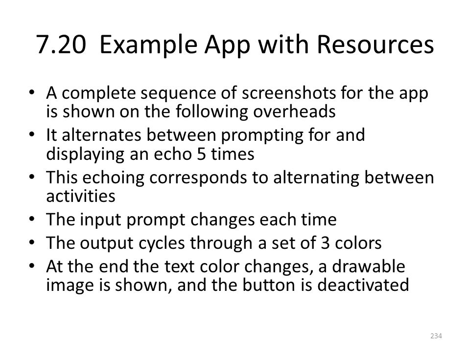 7.20 Example App with Resources A complete sequence of screenshots for the app is shown on the following overheads It alternates between prompting for