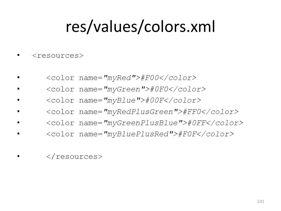 res/values/colors.xml #F00 #0F0 #00F #FF0 #0FF #F0F 241