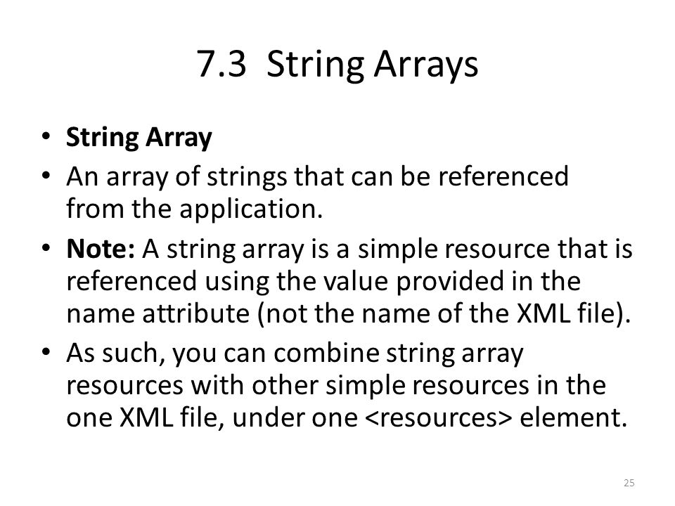 7.3 String Arrays String Array An array of strings that can be referenced from the application.