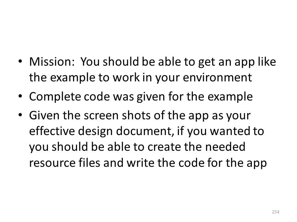 Mission: You should be able to get an app like the example to work in your environment Complete code was given for the example Given the screen shots
