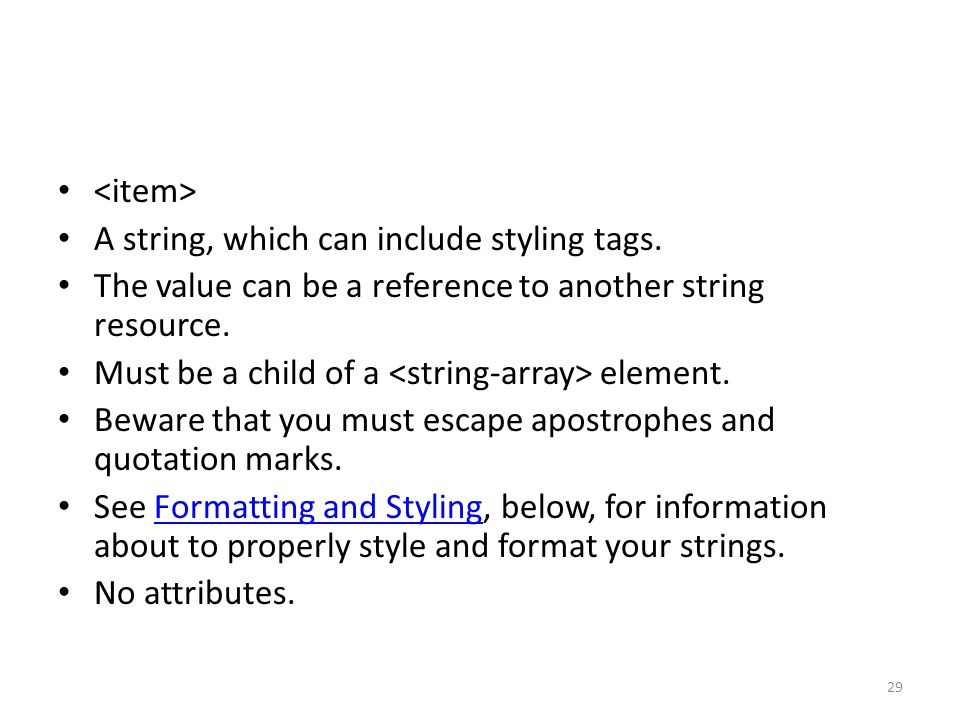 A string, which can include styling tags. The value can be a reference to another string resource.