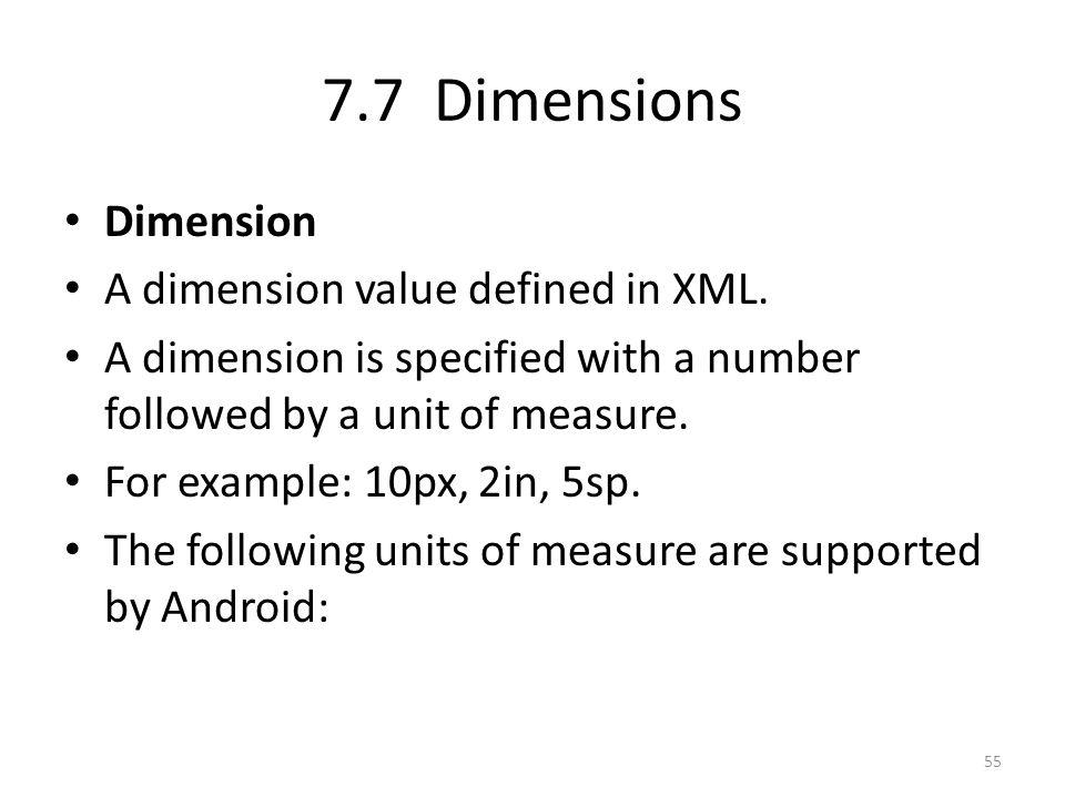 7.7 Dimensions Dimension A dimension value defined in XML.