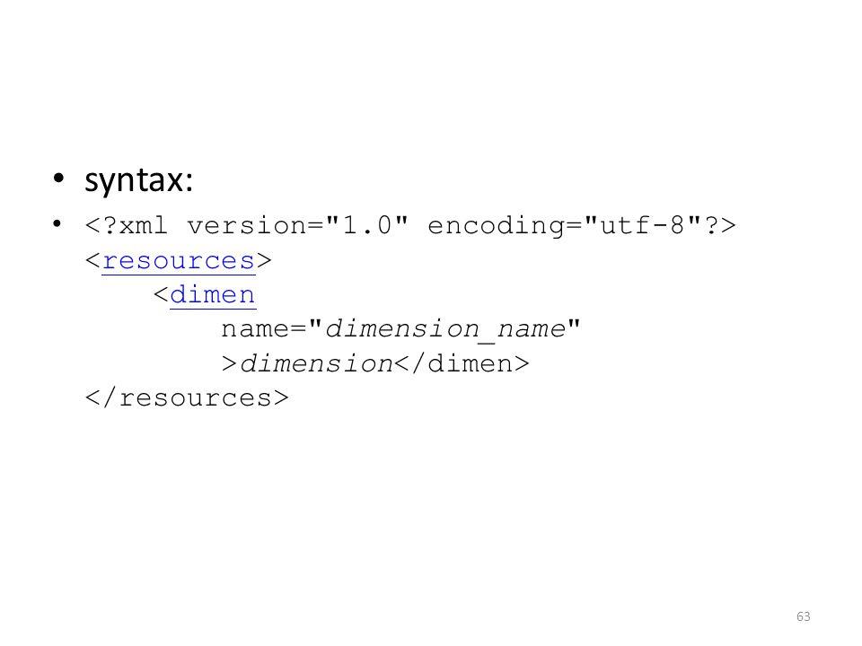 syntax: dimension resourcesdimen 63
