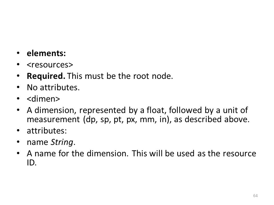 elements: Required. This must be the root node. No attributes.