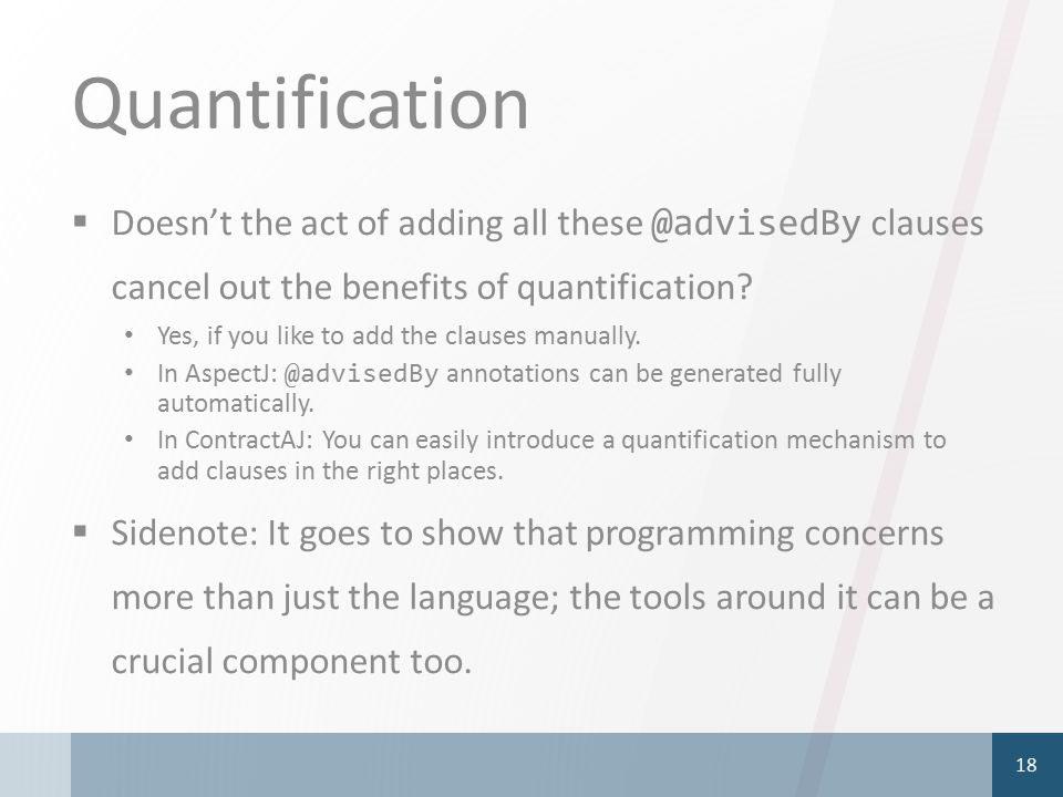 Quantification  Doesn't the act of adding all these @advisedBy clauses cancel out the benefits of quantification.