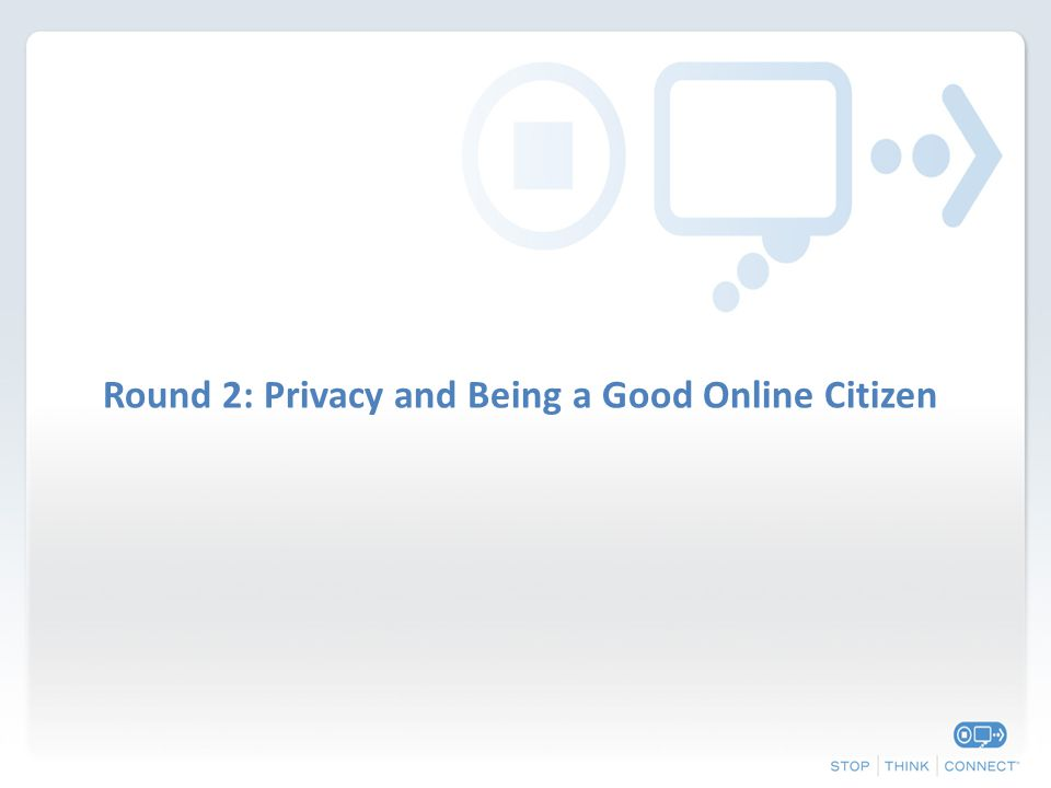 Round 2: Privacy and Being a Good Online Citizen