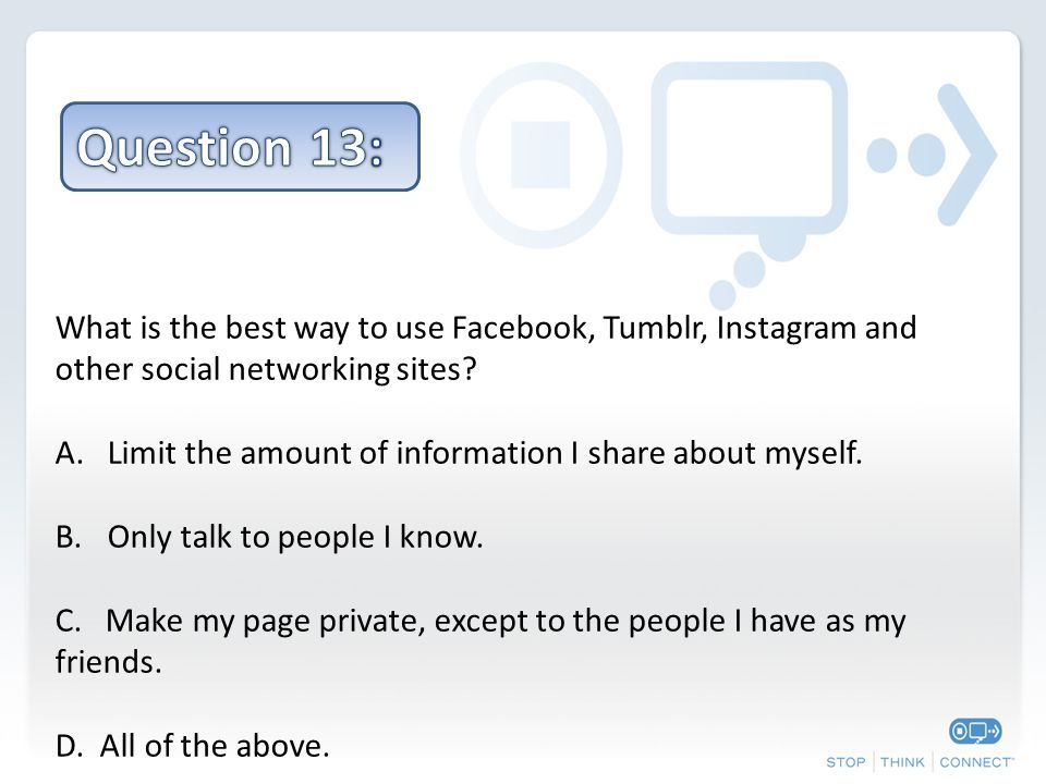 What is the best way to use Facebook, Tumblr, Instagram and other social networking sites.