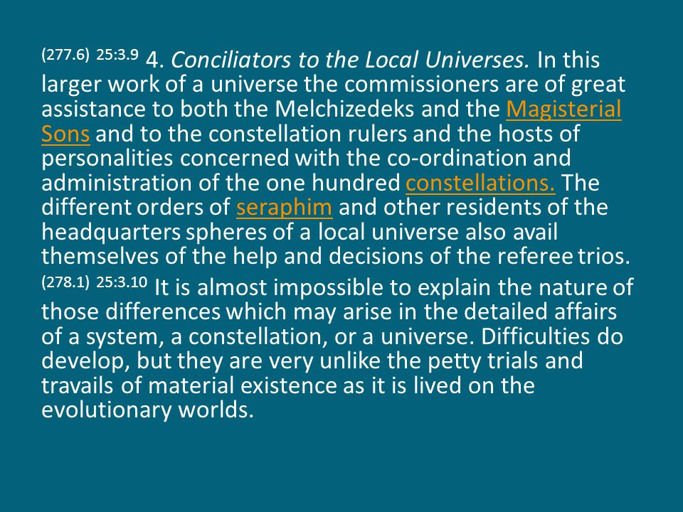 (277.6) 25:3.9 4. Conciliators to the Local Universes.