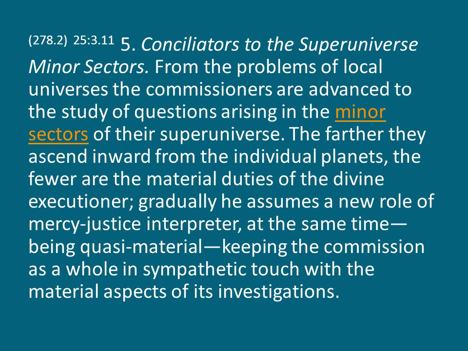 (278.2) 25:3.11 5. Conciliators to the Superuniverse Minor Sectors.