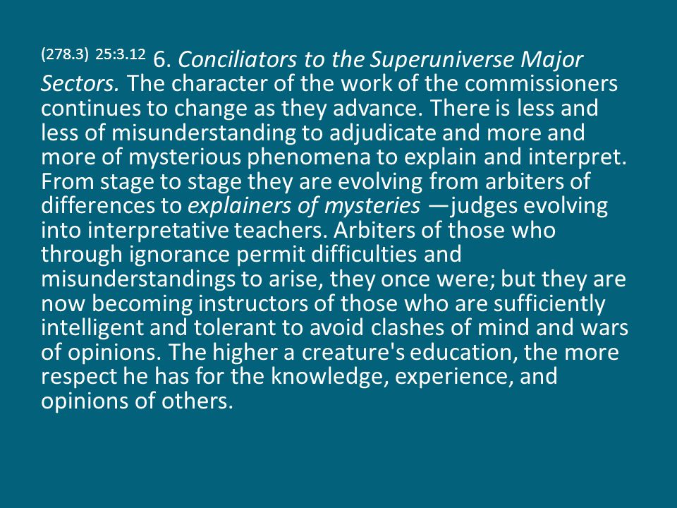 (278.3) 25:3.12 6. Conciliators to the Superuniverse Major Sectors.