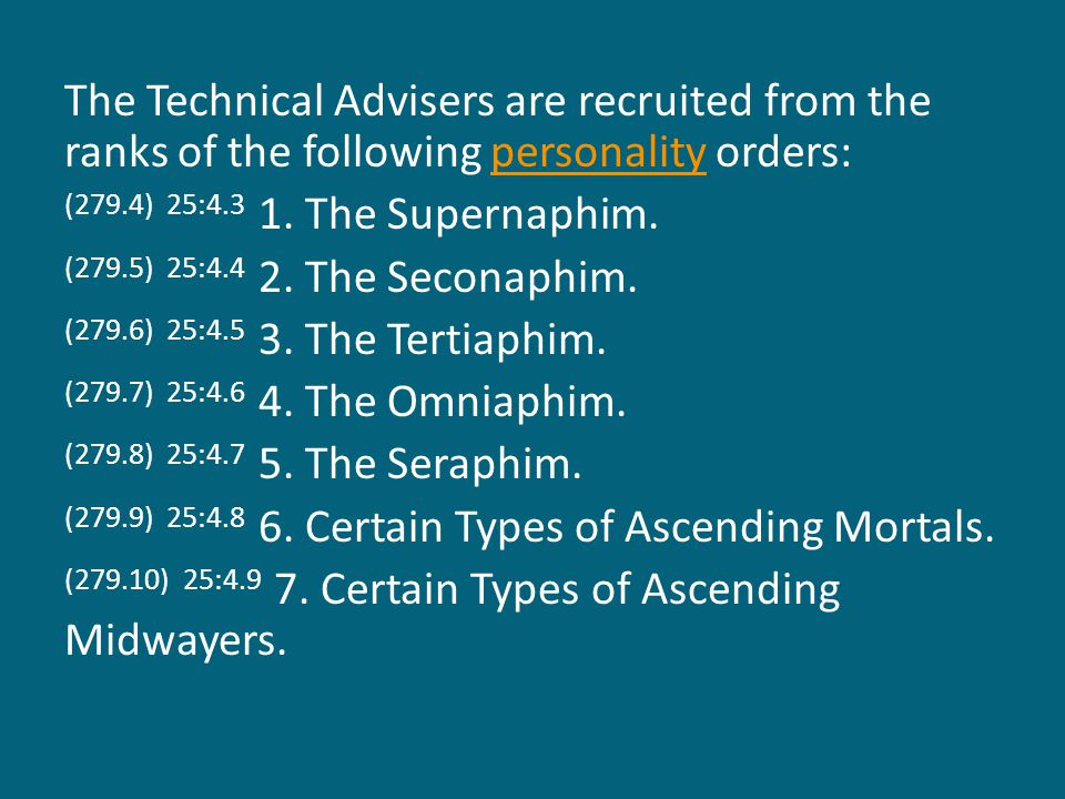 The Technical Advisers are recruited from the ranks of the following personality orders:personality (279.4) 25:4.3 1.